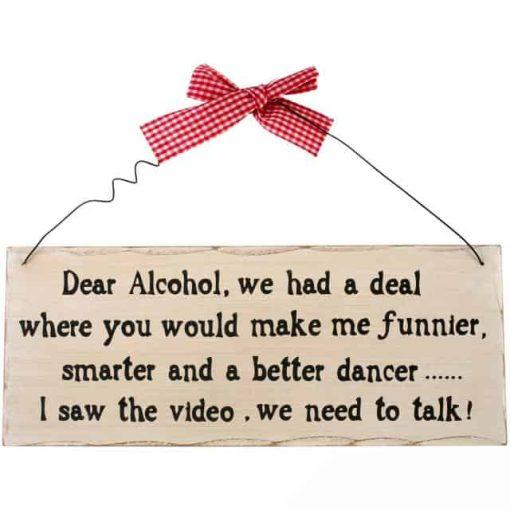 Træskilt Dear Alcohol, we had a deal